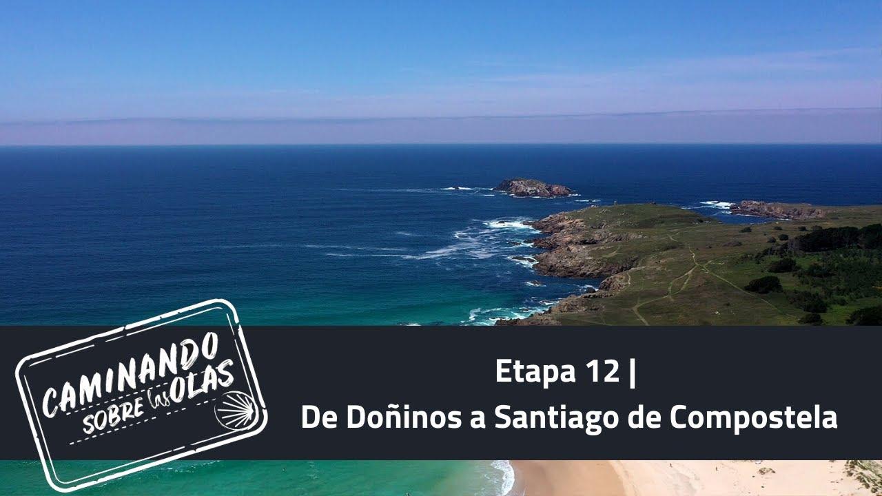 Etapa 12: De Doñinos a Santiago de Compostela   Caminando sobre las Olas