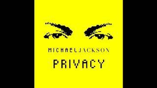 Michael Jackson - Privacy (Full Version)