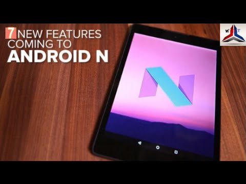 Best 7 Android Nougat features
