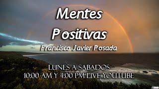Mentes Positivas Con Francisco Javier 19/03/2019 thumbnail