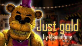 [SFM FNAF] Just Gold (by MandoPony)