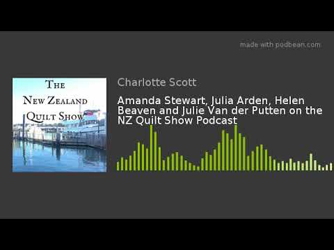 Amanda Stewart, Julia Arden, Helen Beaven and Julie Van der Putten on the NZ Quilt Show Podcast