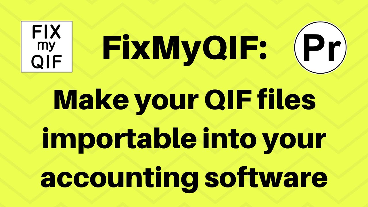 FixMyQIF: Make your QIF files importable into your accounting software  [2019]