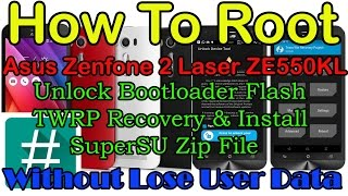 [Hindi - हिन्दी] Root Asus Zenfone 2 Laser Install TWRP Without Any Data Lose   Technical India