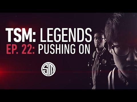 TSM: LEGENDS - Episode 22 - Pushing On