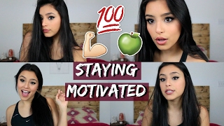 How I Stay Motivated to Work Out & Eat Healthy!