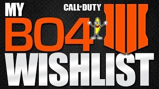 Call of Duty Black Ops 4 Wishlist - Making The Perfect Game