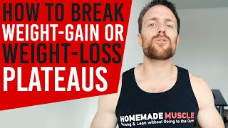 How to break Weight Gain or Weight loss Plateaus