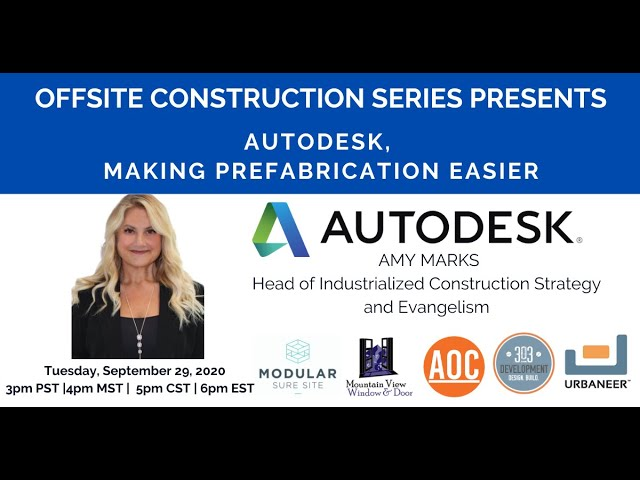 Autodesk: Making Prefabrication Easier with Amy Marks
