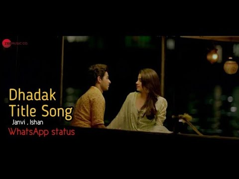 dhadak-title-song--whatsapp-status-|-janvi-kapoor-|-ishan-|-love-status-|