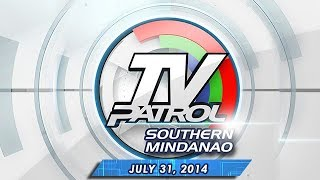 TV Patrol Southern Mindanao - July 31, 2014