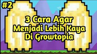 3 Cara Cepat Kaya Di Growtopia #2 - Growtopia Indonesia