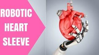 The Innovative Robotic Heart Sleeve - MedKit