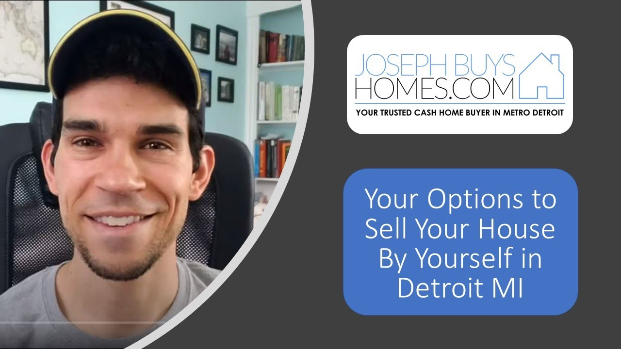 Your Options for How To Sell Your House By Yourself Detroit MI | CALL 586.991.3237 | We Buy Houses