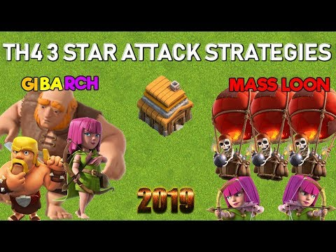 BEST TH4 3 STAR ATTACK STRATEGIES -  Clash Of Clans 2019