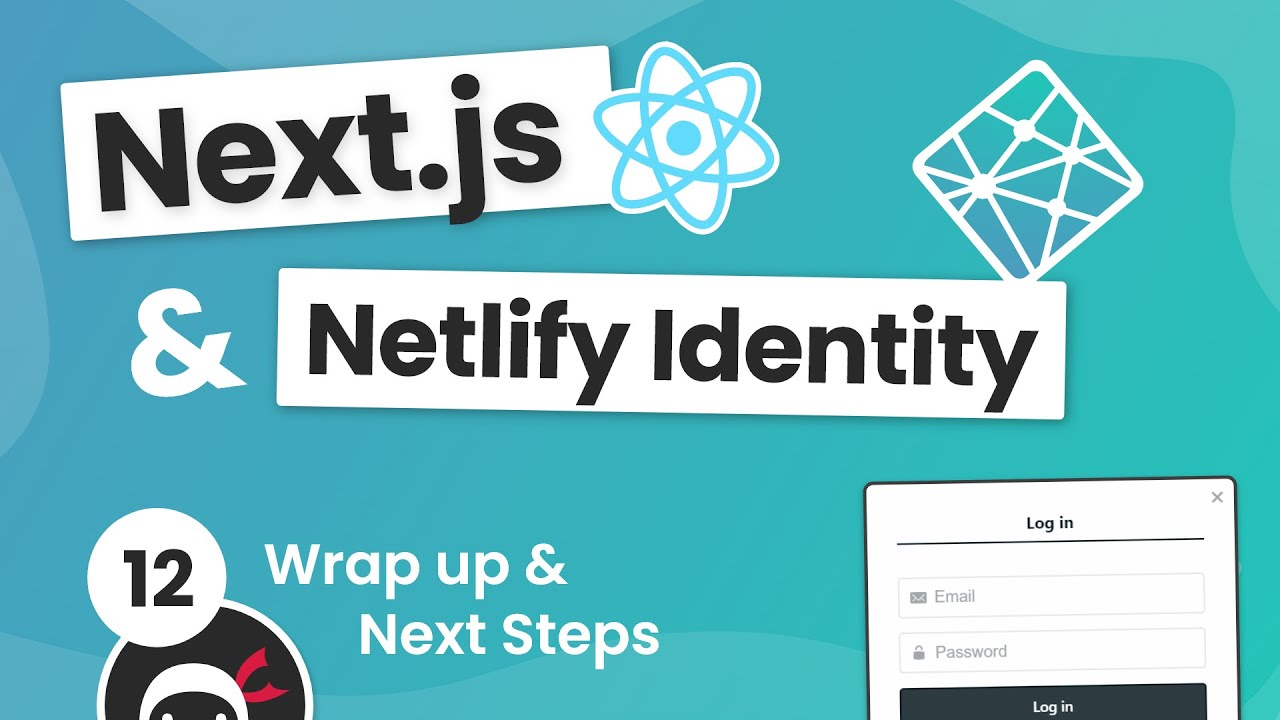 Next.js & Identity (auth) Tutorial #12 - Wrap Up