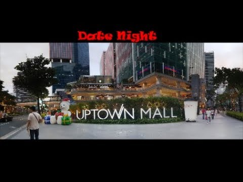 Date Night At Uptown Mall. BGC Philippines.