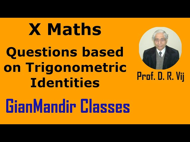 X Maths | Trigonometric Identities | Questions based on Trigonometric Identities by Preeti Ma'am