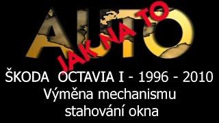 Škoda Octavia I - výměna mechanismu stahování okna