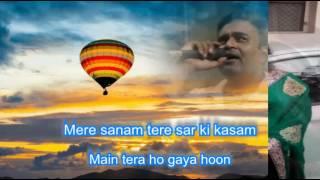 Mere Sanam tere sar ki kasam karaoke by Rajesh Gupta