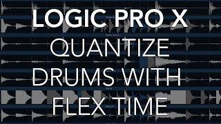 Logic Pro X - Quantize Multitrack Drums with FLEX TIME