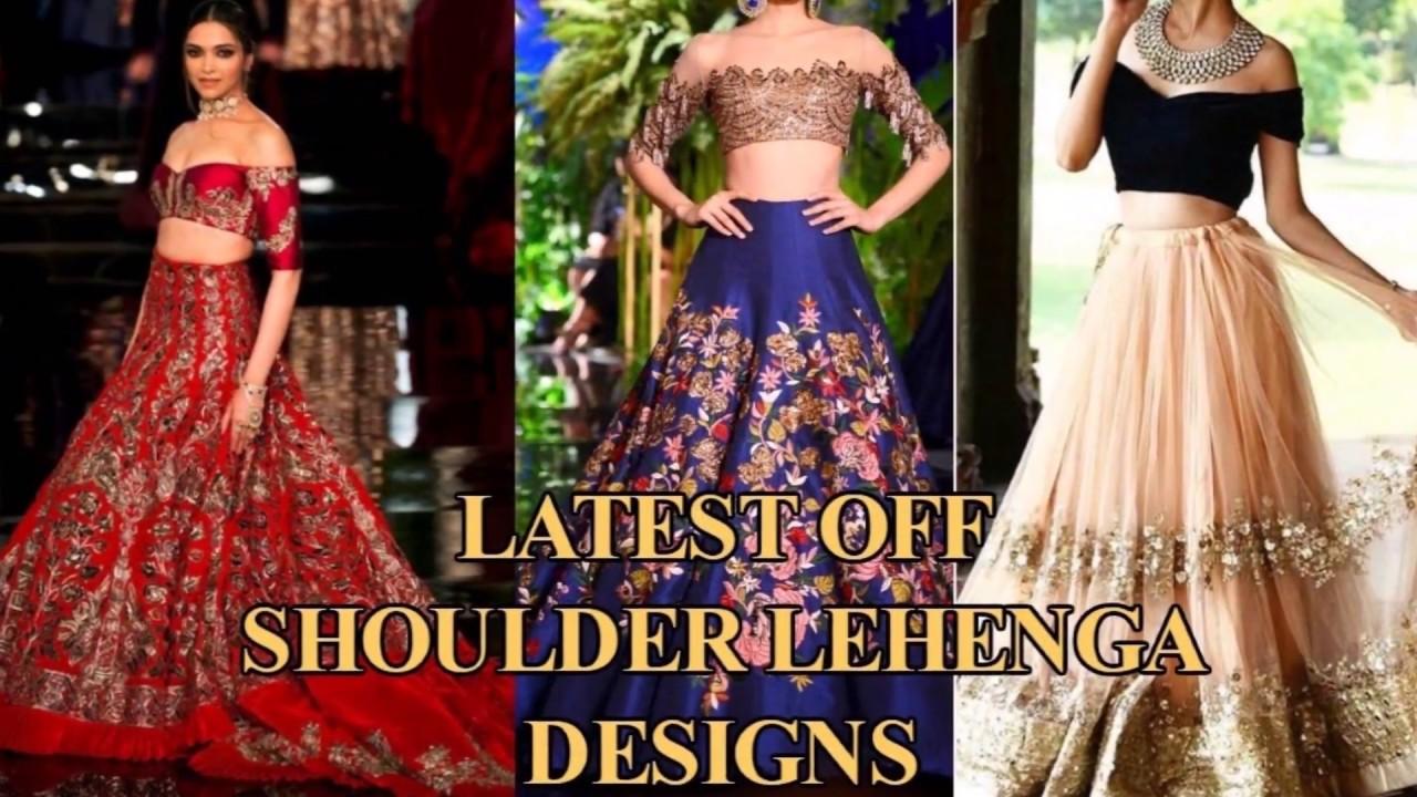 Latest Designer Off Shoulder Lehenga Designs 2018 Cold Shoulder Blouse L Youtube
