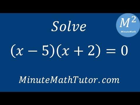 Solve (x-5)(x+2)=0