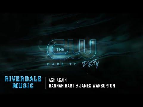 Hannah Hart & James Warburton - Ash Again | Riverdale 1x05 Promo Music [HD]