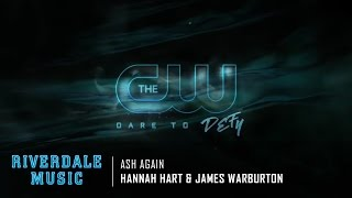 hannah hart james warburton ash again   riverdale 1x05 promo music hd