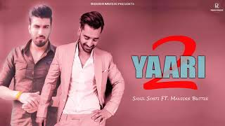 Gambar cover Yaari 2 (Yaari ta Lavi) Sahil Sobti Ft Manider Buttar Latest Punjabi Song 2019 || Unsaid Feelings ||
