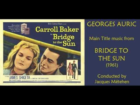 Georges Auric: music from Bridge to the Sun (1961)