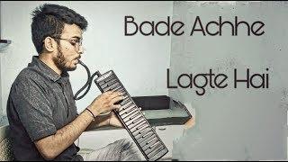 Bade Achhe Lagte Hai | Instrumental | Melodica | Cover