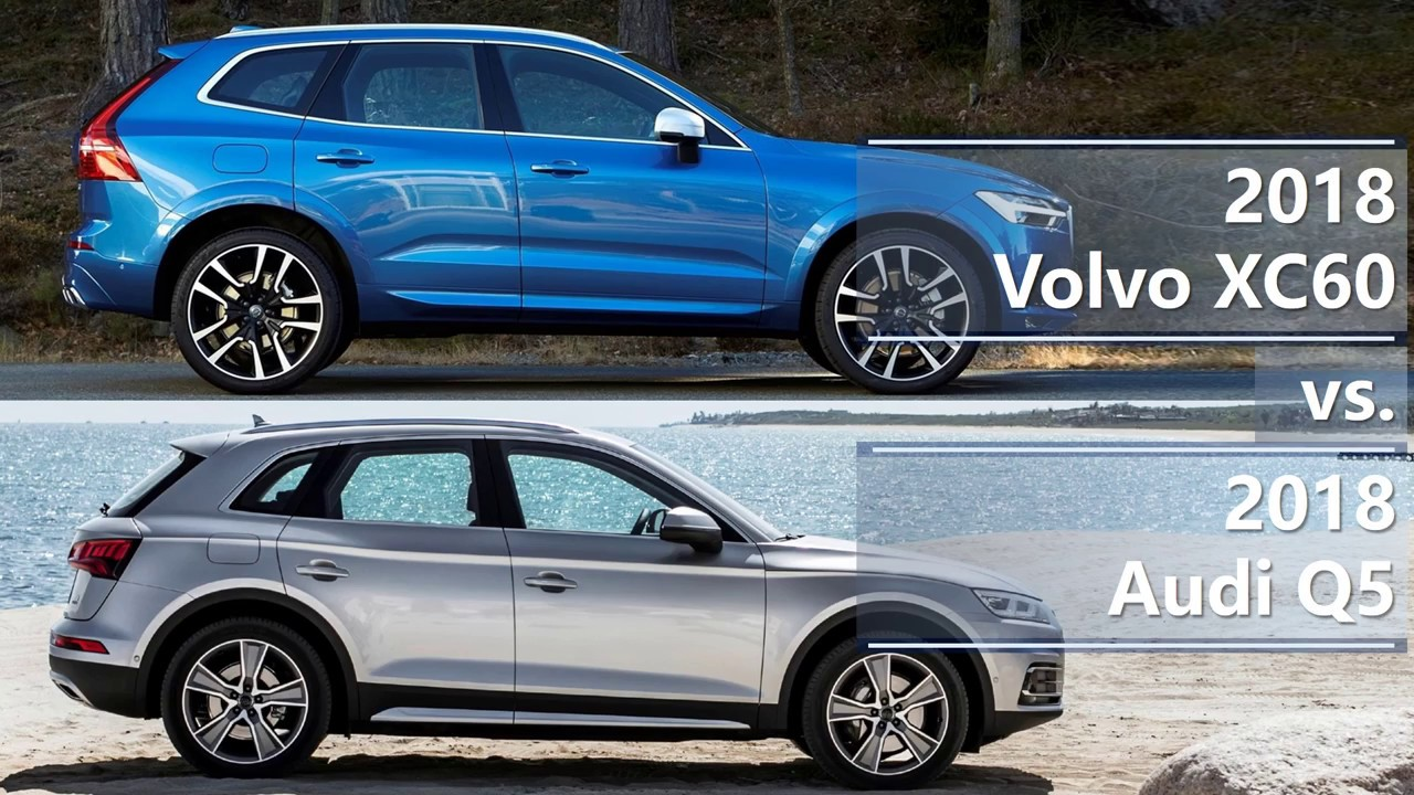 2018 Volvo XC60 vs 2018 Audi Q5 (technical comparison) - YouTube