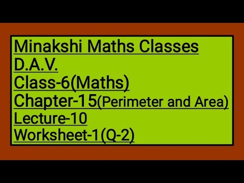 DAV Class-6 Chapter-15(Perimeter And Area) Lecture-10 Worksheet-1(Q-2) -  YouTube