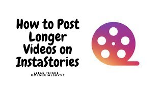 How To Post Longer Videos on InstaStories