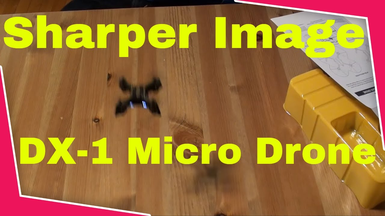 Sharper Image Dx 1 Micro Drone Quadcopter Youtube