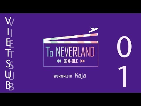 [VIETSUB][To.NEVERLAND] Tập 01: (G)I-DLE ở San Francisco!