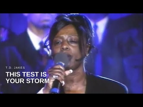 T.D. Jakes - This Test is Your Storm (Live)