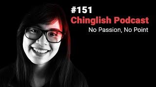 #151 -No Passion, No Point | Chinese & English | Mandarin Monkey Podcast