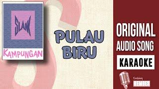 Download SLANK - PULAU BIRU [KARAOKE]