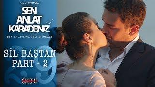 İlk Öpücük - Part 2 - Sen Anlat Karadeniz 29.Bölüm