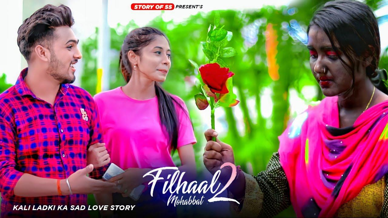 Fillhal 2 | Mohabbat | Kali Ladki Ki College Heart Touching Love Story | Bpraak, Arpita| Story Of SS