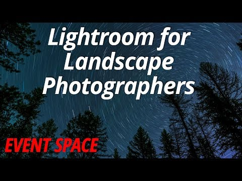 Lightroom for Landscape Photographers