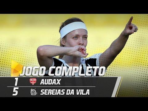 Audax 1 x 5 Sereias da Vila | JOGO COMPLETO | Paulistão (02/09/18)