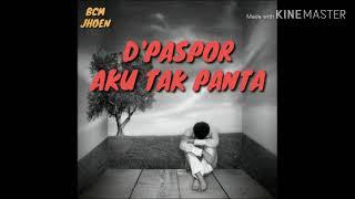 Lirik D'Paspor - Aku Tak Pantas Untukmu #BCM