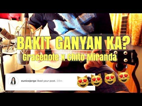 Bakit Ganyan Ka? - Gracenote x Chito Miranda (Cover) + UKULELE