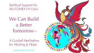 We Can Build a Better Tomorrow -- A Guided Meditation for Healing & Hope