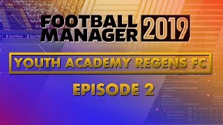 Football Manager 2019 - Youth Academy Regens FC - Episode 2 - Our First League Game!