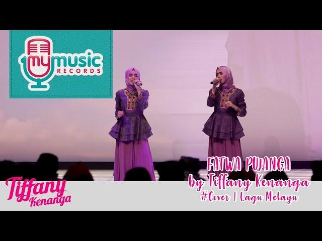 FATWA PUJANGA by Tiffany Kenanga #Cover | Lagu Melayu