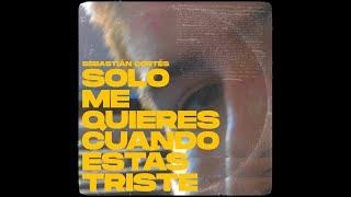 Play Solo Me Quieres Cuando Estás Triste